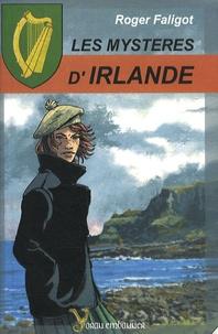 Roger Faligot - Les Mystères d'Irlande.