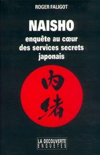 Roger Faligot - Naisho - Enquête au coeur des services secrets japonais.