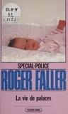 Roger Faller - Spécial-police : La Vie des palaces.