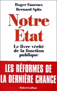 Téléchargements de livres epub gratuits Notre Etat. Le livre vérité de la fonction publique par Roger Fauroux, Bernard Spitz