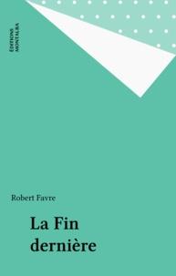 Roger Favre - Fin derniere (la).