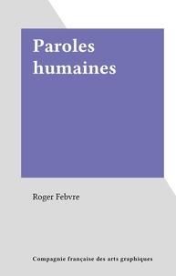 Roger Febvre - Paroles humaines.