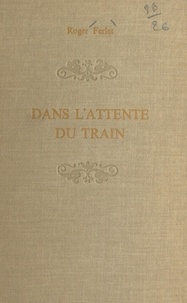 Roger Ferlet - Dans l'attente du train.