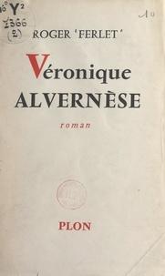 Roger Ferlet - Véronique Alvernèse - Ou La miraculée de Valladolid.