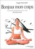 Roger Fiammetti - Bonjour mon corps - Comment prendre soin de son corps heure par heure.