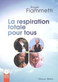 Roger Fiammetti - La respiration totale pour tous. 1 DVD