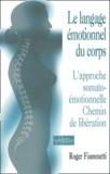 Roger Fiammetti - Le langage émotionnel du corps - L'approche somato-émotionnelle, chemin de libération.