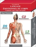 Roger Fiammetti - Les cartes du langage émotionnel du corps - Comment votre corps vous parle.