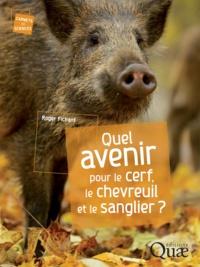Roger Fichant - Quel avenir pour le cerf, le chevreuil et le sanglier ?.