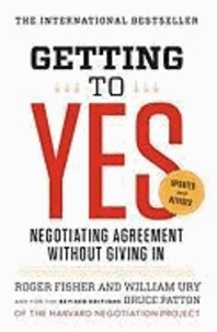 Roger Fisher et William L. Ury - Getting to Yes - Negotiating Agreement Without Giving in.