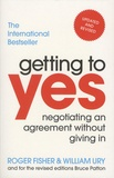 Roger Fisher et William Ury - Getting to Yes - Negotiating An Agreement Without Giving In.