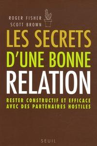 Les secrets dune bonne relation - Rester constructif et efficace avec des partenaires hostiles.pdf