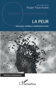 Roger Fopa Kuete - La peur - Discours, formes et représentations.