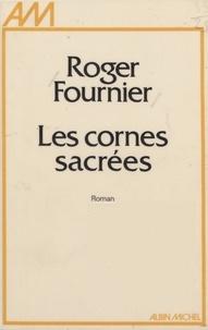 Roger Fournier - Les Cornes sacrées.