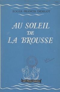 Roger-Francis Didelot - Au soleil de la brousse.