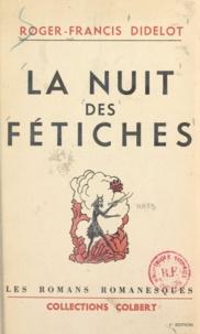 Roger-Francis Didelot et  Maillot - La nuit des fétiches.