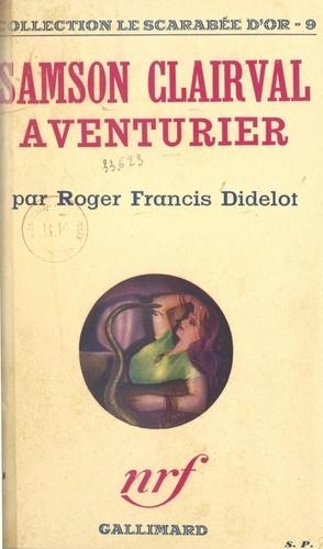 Samson Clairval, aventurier