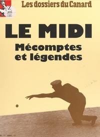Roger Fressaz et  Le Canard Enchaîné - Le Midi, mécomptes et légendes.