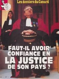 Roger Fressoz et Erik Emptaz - Faut-il avoir confiance en la justice de son pays ?.