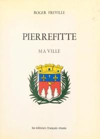 Roger Fréville - Pierrefitte, ma ville.