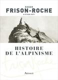 Roger Frison-Roche - Histoire de l'alpinisme.