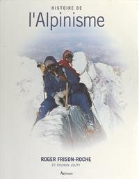 Roger Frison-Roche et Sylvain Jouty - Histoire de l'alpinisme.