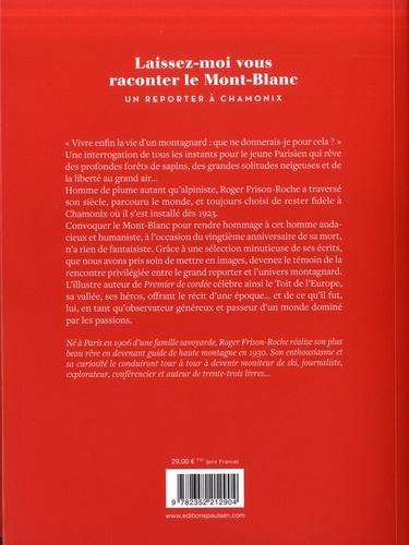 Laissez-moi vous raconter le Mont-Blanc. Un reporter à Chamonix