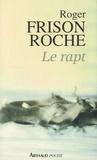 Roger Frison-Roche - Le rapt.