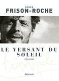 Roger Frison-Roche - Le versant du soleil.