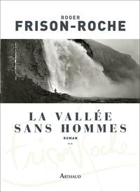 Roger Frison-Roche - Les Terres de l'infini Tome 2 : La vallée sans hommes.