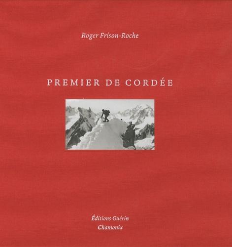 Roger Frison-Roche - Premier de cordée.