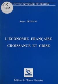 Roger Frydman - L'Économie française : croissance et crise.
