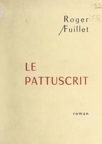 Roger Fuillet - Le pattuscrit.