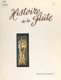 Roger Galleras et R. Lanarès - Histoire de la flûte.