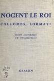 Roger Galopin et Albert Herry - Nogent le Roi, Coulombs, Lormaye - Guide historique et touristique.