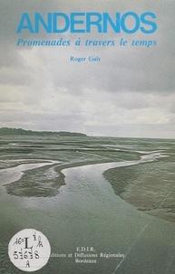 Roger Galy et Nicole Meynard - Andernos - Promenades à travers le temps.