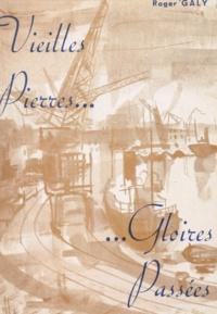 Roger Galy et Georges Benois - Vieilles pierres, gloires passées.