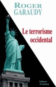 Roger Garaudy - Le terrorisme occidental.