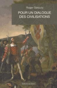 Roger Garaudy - Pour un dialogue des civilisations.