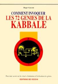 Roger Gascon - Comment invoquer les 72 génies de la Kabbale.