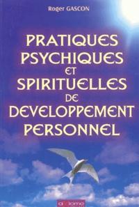 Roger Gascon - Pratiques psychiques et spirituelles de développement personnel.