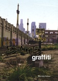 Roger Gastman et Sonja Teri - Los Angeles graffiti.