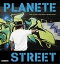 Roger Gastman et Caleb Neelon - Planète Street - Culture urbaine des cinq continents.