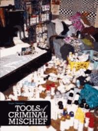 Roger Gastman - Tools of Criminal Mischief.