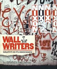 Roger Gastman - Wall Writers - Graffiti in its Innocence.
