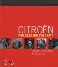 Roger Gauvrit et Alain Malherbe - Citroën par ceux qui l'ont fait - Un siècle de travail et de luttes.