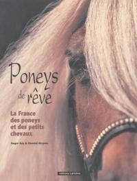 Roger Gay - Poneys de rêve - La France des poneys et des petits chevaux.