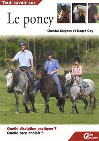 Roger Gay et Chantal Gleyses - Tout savoir sur le poney.