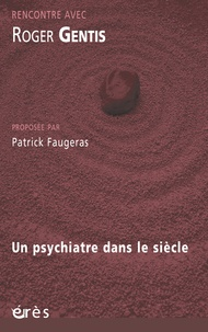 Deedr.fr Rencontre avec Roger Gentis - Un psychiatre dans le siècle Image