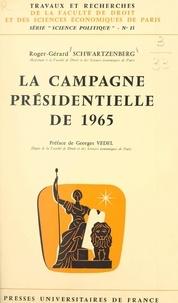 Roger-Gérard Schwartzenberg et Georges Vedel - La campagne présidentielle de 1965.
